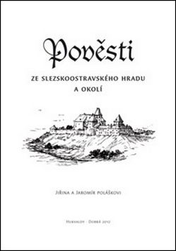 Jaromír Polášek, Jiřina Polášková: Pověsti ze slezskoostravského hradu a okolí cena od 31 Kč