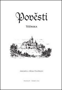 Jaromír Polášek, Jiřina Polášková: Pověsti Těšínska cena od 50 Kč