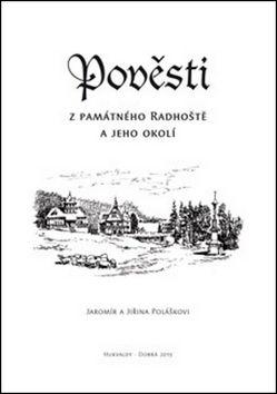 Jaromír Polášek, Jiřina Polášková: Pověsti z památného Radhoště a jeho okolí cena od 39 Kč