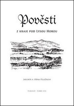 Jaromír Polášek, Jiřina Polášková: Pověsti z kraje pod Lysou horou cena od 58 Kč