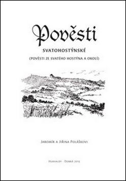 Jaromír Polášek, Jiřina Polášková: Pověsti svatohostýnské cena od 47 Kč