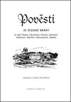 Jaromír Polášek, Jiřina Polášková: Pověsti ze Slezské brány cena od 40 Kč