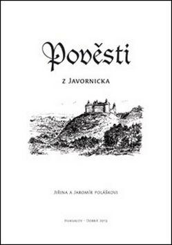 Jaromír Polášek, Jiřina Polášková: Pověsti z Javornicka cena od 40 Kč