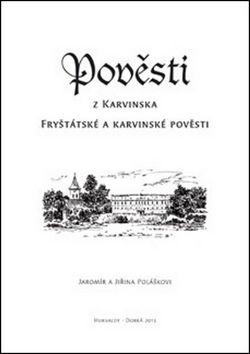 Jaromír Polášek, Jiřina Polášková: Pověsti z Karvinska cena od 37 Kč