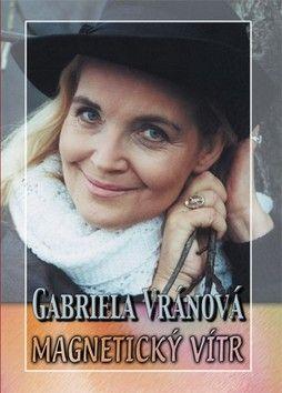 Gabriela Vránová: Magnetický vítr cena od 115 Kč