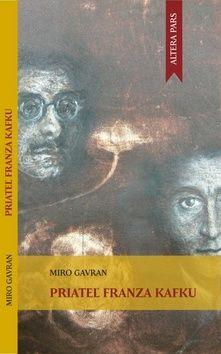 Miro Gavran: Priateľ Franza Kafku cena od 113 Kč