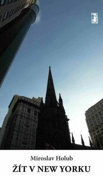Miroslav Holub: Žít v New Yorku cena od 175 Kč
