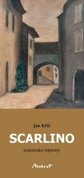 Jan Kříž: Scarlino - toskánské fejetony cena od 48 Kč