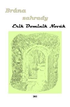Erik Dominik Novák: Brána zahrady cena od 59 Kč