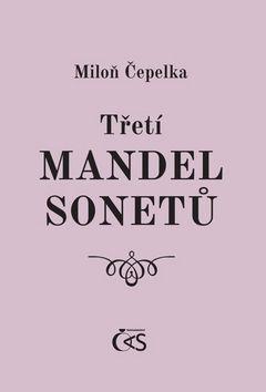 Miloň Čepelka: Třetí mandel sonetů cena od 50 Kč