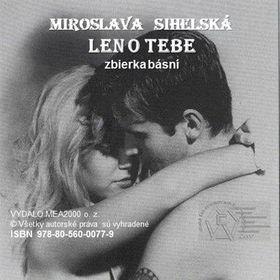 Miroslava Sihelská: Zbierka básní - Len o Tebe cena od 72 Kč