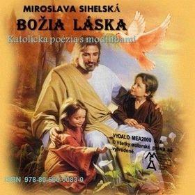 Miroslava Sihelská: Božia láska - katolícka poézia cena od 97 Kč
