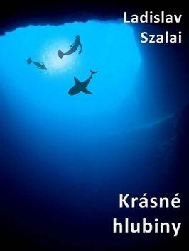 Ladislav Szalai: Krásné hlubiny cena od 39 Kč