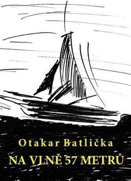 Otakar Batlička: Na vlně 57 metrů cena od 69 Kč