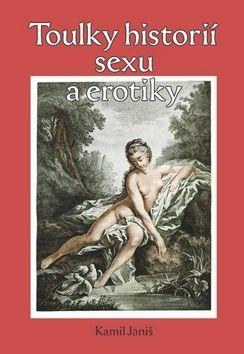 Kamil Janiš: Toulky historií erotiky a sexu cena od 149 Kč