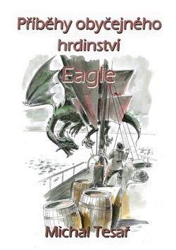Michal Tesař: Příběhy obyčejného hrdinství - Eagle cena od 59 Kč