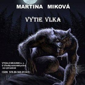 Martina Miková: Vytie vlka cena od 143 Kč
