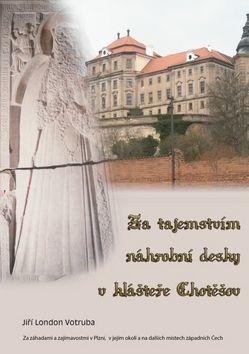 Jiří Votruba: Za tajemstvím náhrobní desky v klášteře cena od 89 Kč