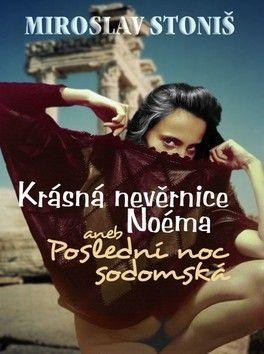 Miroslav Stoniš: Krásná nevěrnice Noéma cena od 97 Kč