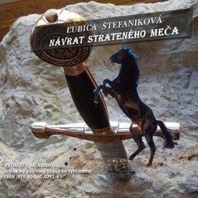 Ľubica Štefaniková: Návrat strateného meča cena od 118 Kč