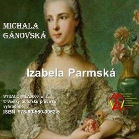Michala Gánovská: Izabela Parmská cena od 82 Kč