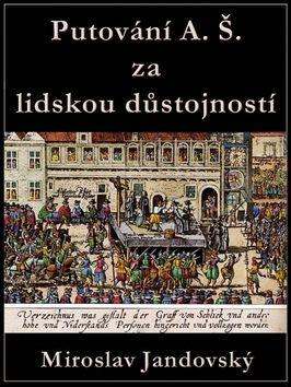 Miroslav Jandovský: Putování A. Š. za lidskou důstojností cena od 69 Kč