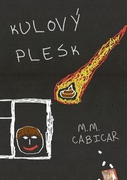 M. M. Cabicar: Kulový plesk cena od 89 Kč