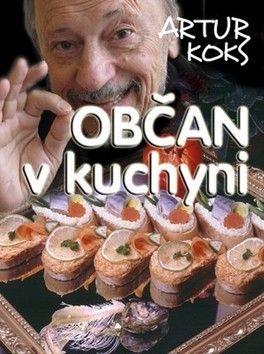 Artur Koks: Občan v kuchyni cena od 57 Kč