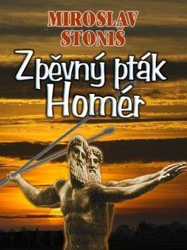 Miroslav Stoniš: Zpěvný pták Homér cena od 119 Kč