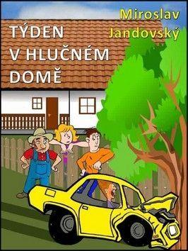 Miroslav Jandovský: Týden v hlučném domě cena od 59 Kč