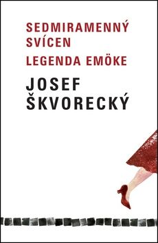 Josef Škvorecký: Sedmiramenný svícen, Legenda Emöke cena od 137 Kč