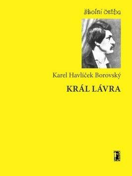 Karel Havlíček Borovský: Král Lávra cena od 49 Kč