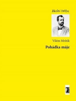 Vilém Mrštík: Pohádka máje cena od 69 Kč