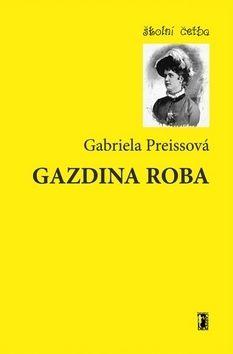 Gabriela Preissová: Gazdina roba cena od 39 Kč