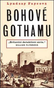 Lyndsay Fayeová: Bohové Gothamu cena od 148 Kč