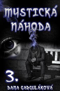 Dana Garguláková: Mystická náhoda 3 cena od 89 Kč
