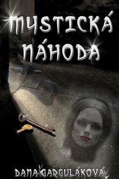 Dana Garguláková: Mystická náhoda cena od 89 Kč