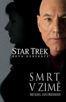 Michael Jan Friedman: Star Trek: Nová generace - Smrt v zimě cena od 184 Kč
