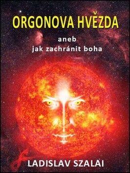 Ladislav Szalai: Orgonova hvězda cena od 69 Kč