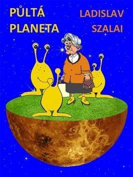 Ladislav Szalai: Půltá planeta cena od 41 Kč