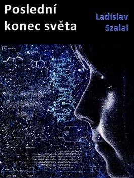 Ladislav Szalai: Poslední konec světa cena od 69 Kč