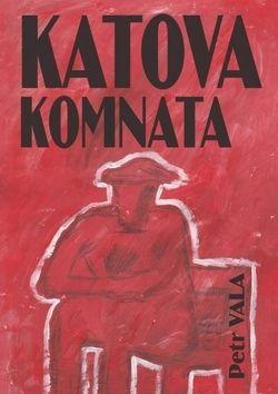 Petr Vala: Katova komnata cena od 68 Kč