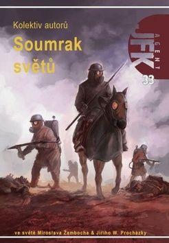 Miroslav Žamboch, Jiří W. Procházka: Agent JFK 033 - Soumrak světů cena od 152 Kč