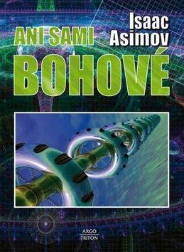 Isaac Asimov: Ani sami bohové cena od 205 Kč