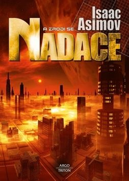 Isaac Asimov: A zrodí se Nadace cena od 211 Kč