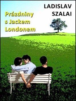 Ladislav Szalai: Prázdniny s Jackem Londonem cena od 59 Kč
