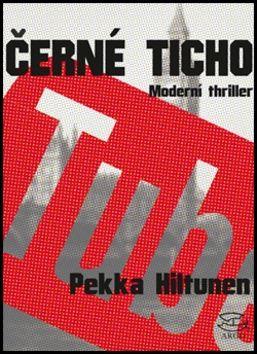 Pekka Hiltunen: Černé ticho cena od 285 Kč