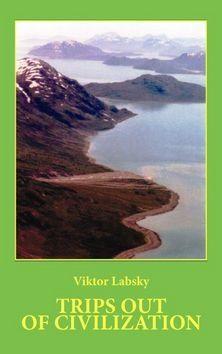 Viktor Labský: Trips out of Civilization cena od 149 Kč