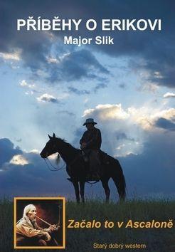 Major Slik: Příběhy o Erikovi - Začalo to v Ascaloně cena od 69 Kč