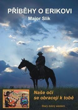 Major Slik: Příběhy o Erikovi - Naše oči se obracejí cena od 69 Kč